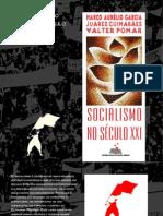 GARCIA, Marco Aurélio; GUIMARÃES, Juarez; POMAR, Valter. Socialismo no Século XXI