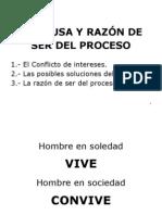 LA CAUSA Y RAZÓN DE SER DEL PROCESO