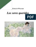 Waugh Evelin - Los Seres Queridos