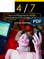 24-7 - How Cell Phones & the Internet Change the Way We Live, Work & Play