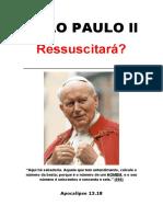 JOÃO PAULO ll - Ressuscitará?