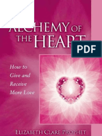 Alchemy of the Heart~How to Give and Receive More Love - Elizabeth Clare Phophet