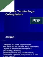 Jargons, Terminology, Colloquialism