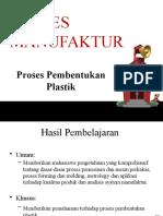 Proses Manufaktur Proses Pembentukan Plastik