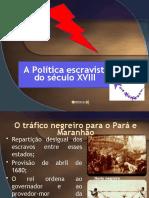 Trabalho A Política escravista do século XVIII o ORIGINAL!!!!!!!