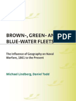 Brown, Green and Blue Water Fleets; The Influence of Geography on Naval_Warfare 1861 to the Present