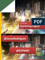 Curso de Marketing Digital ESPM Rota Caxias Do Sul Mai2011 Jesse Rodrigues
