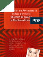 Dos regalos de África para la belleza de tu piel