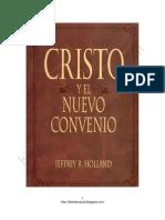 Jeffey r. Holland - Cristo y El Nuevo Convenio