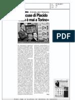 """27/05/2011 TorinoCronacaQui Le accuse di Placido """"Non è mai a Torino"""""""