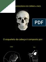 ANATOMIA RADIOLÓGICA DOS OSSOS DA FACE E CRANIO