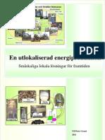En utlokaliserad energiproduktion  2011 SE Ulf-Peter Granö