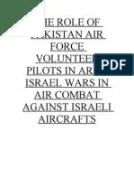 The Role of Pakistan Air Force Volunteer Pilots in Arab Israel Wars in Air Combat Against Israel