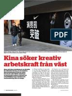 """""""Kina söker kreativ arbetskraft från väst"""", för Arbetsmarknaden"""