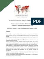 Encavilhamento em fracturas patológicas da diáfise do humero. Marco Lucas, P. Carvalhais, R. Pombo, J. Corte-Real, A. Laranjo, J. Casanova, J. Portela