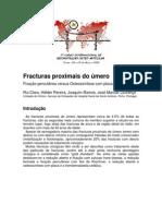 Fraturas proximais do humero. Fixação percutânea versus fixação com placa. Rui Claro, Hélder Pereira, Joaquim Ramos, José Manuel Lourenço