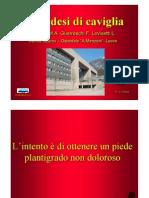 Artrodesi di caviglia. Catagni M.A., Guerreschi F., Lovisetti L.