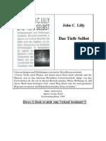 John C. Lilly - Das Tiefe Selbst Bewusstseinsforschung