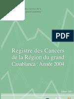 Registre des Cancers de la Région du Grand Casablanca Année 2004