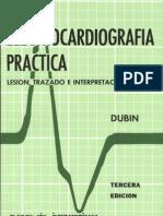 Electrocardiografía Práctica (Lesión, Trazado e Interpretación) - Dr Dale Dubin (3ra Edición)
