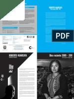 Obra Reciente 2009-2011 | Roberto Huarcaya | Sala LMQG | Lima, 2011