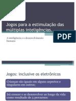 jogosparaaestimulaodasmltiplasinteligncias-090321152050-phpapp02