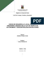 VISION DE DESARROLLO LOCAL INDIGENA ORIGINARIO, BASADO EN LA LEY 031 MARCO DE AUTONOMÍAS Y DESCENTRALIZACION BOLIVIANA