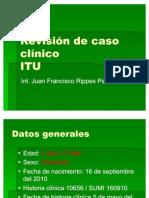 Revisión de caso clínico ITU