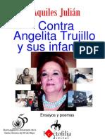 CONTRA ANGELITA TRUJILLO Y SUS INFAMIAS, POR AQUILES JULIÁN