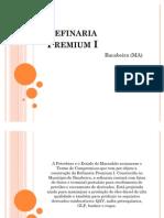 Refinaria Premium I