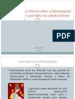 Considerações éticas sobre a interrupção da gravidez e gravidez na adolescencia