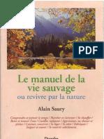 Le Manuel de La Vie Sauvage - Alain Saury - Ed Dangles - 1996 446p