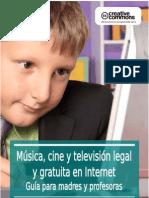 Música, cine y televisión legal y gratuita en Internet. Guía para madres y profesoras