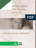 TÚ SIEMPRE CREES QUE VIENE UNA GUAGUA NOVELA DE MIGUEL ÁNGEL FORNERÍN
