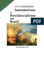 Parlamentarismo e Presidencialismo No Brasil (2006) - MEDEIROS E ALBUQUERQUE