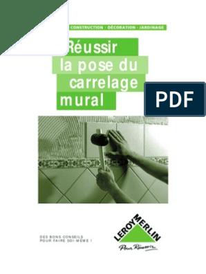 Réussir La Pose Du Carrelage Mural Dr Carreau