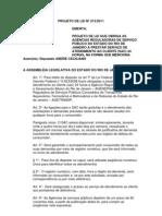Projeto de Lei nº 213/2011 - Obriga as agências reguladoras a prestar serviço de atendimento ao cliente(SAC) 24 horas