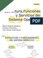 estructurayfuncionesdelsistemaoperativo-090928141614-phpapp02