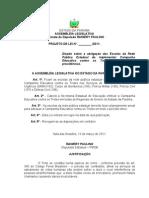 Projeto de Lei N° 38.2011 - Dispõe sobre a obrigação das Escolas da Rede Pública Estadual de implementar Campanha Educativa contra os Trotes e dá outras providências.