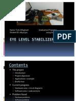 Eye Level Stabilizer