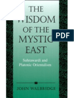 The wisdom of the mystic East- Suhrawardī and platonic orientalism By John Walbridge