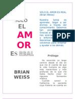 Weiss, Brian - Sólo el Amor es Real version para leer