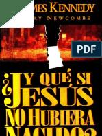 D. James Kennedy Y Qué Si Jesús No Hubiera Nacido