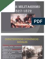 Primer Militarismo (1827-1872)