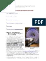 Como funciona a Ressonância Nuclear Magnética Funcional