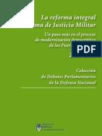 La Reforma Integral Del Sistema de Justicia Militar. 2006-2008. Un paso más en el proceso de modernización democrática de las Fuerzas Armadas 2006-2008