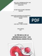 EXPOSICIÓN-La Técnica de la Interrogación y sus estrategias didácticas.