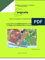 LAS CUENCAS HIDROGRÁFICAS DE LA ZONA CAÑERA GUATEMALTECA Y SU ENTORNO