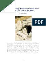Do You Worship the Roman Catholic Jesus or the True Jesus of the Bible