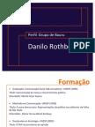 Apresentação Danilo Rothberg